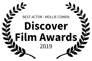 BEST ACTOR - MOLLIE COWEN - Discover Film Awards - 2019
